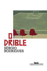 O Drible (Sérgio Rodrigues)