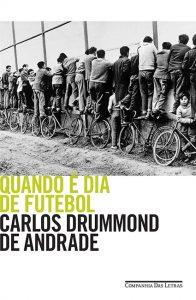 Quando É Dia de Futebol (Carlos Drummond de Andrade)