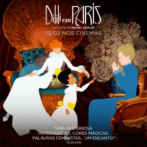 Cartaz de divulgação do filme Dilili em Paris, de Michel Ocelot