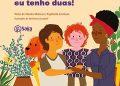 MÃE NÃO É UMA SÓ, EU TENHO DUAS! Autoras: Nanda Mateus e Raphaela Comisso Ilustrações: Veridiana Scarpelli